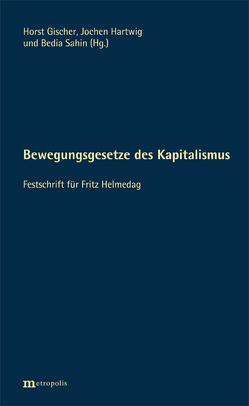 Bewegungsgesetze des Kapitalismus von Gischer,  Horst, Hartwig,  Jochen, Sahin,  Bedia