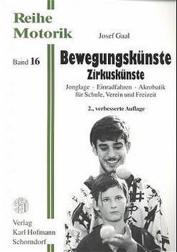 Bewegungskünste – Zirkuskünste von Gaal,  Josef