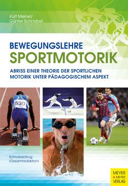 Bewegungslehre Sportmotorik von Krug,  Jürgen, Schnabel,  Günter