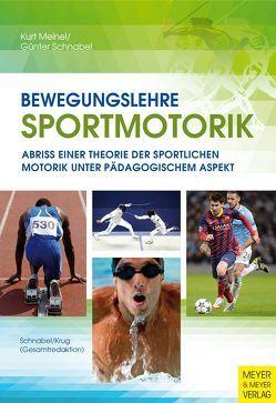 Bewegungslehre Sportmotorik von Meinel,  Kurt, Schnabel,  Günter