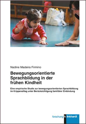 Bewegungsorientierte Sprachbildung in der frühen Kindheit von Madeira-Firmino,  Nadine
