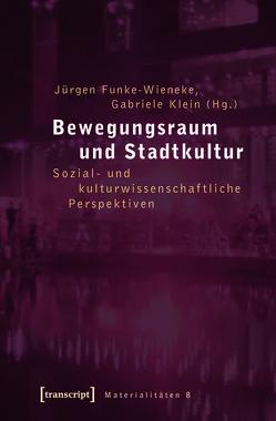 Bewegungsraum und Stadtkultur von Funke-Wieneke,  Jürgen, Klein,  Gabriele