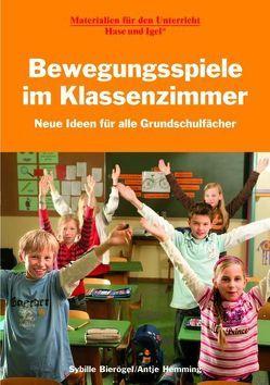 Bewegungsspiele im Klassenzimmer von Bierögel,  Sybille, Hemming,  Antje