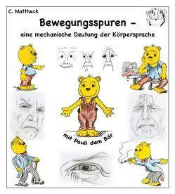 Bewegungsspuren – eine mechanische Deutung der Körpersprache von Mattheck,  Claus