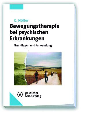 Bewegungstherapie bei psychischen Erkrankungen von Hölter,  Gerd
