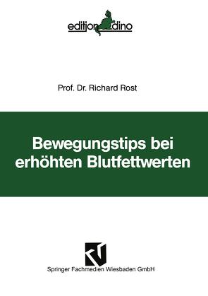 Bewegungstips bei erhöhten Blutfettwerten von Rost,  Richard