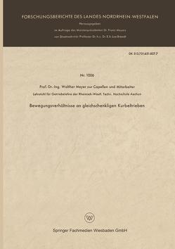 Bewegungsverhältnisse an gleichschenkligen Kurbeltrieben von Meyer zur Capellen,  Walther