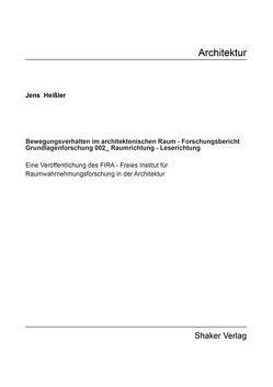 Bewegungsverhalten im architektonischen Raum – Forschungsbericht Grundlagenforschung 002_Raumrichtung – Leserichtung von Heißler,  Jens