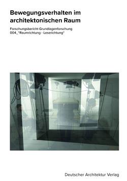 Bewegungsverhalten im architektonischen Raum von Dr.-Ing. Heißler,  Jens, Kamel,  Tamer, Prof. Dr.-Ing. habil. Herzberger,  Erwin