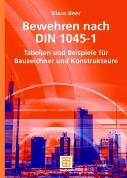 Bewehren nach DIN 1045-1 von Beer,  Klaus