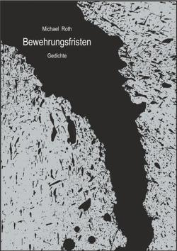 Bewehrungsfristen von Forchner,  Ulrich, Roth,  Michael
