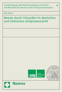 Beweis durch Urkunden im deutschen und türkischen Zivilprozessrecht von Parlar,  Naz