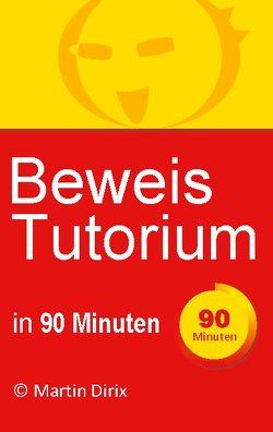 Beweis Tutorium in 90 Minuten von Dirix,  Martin