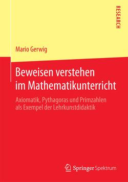Beweisen verstehen im Mathematikunterricht von Gerwig,  Mario