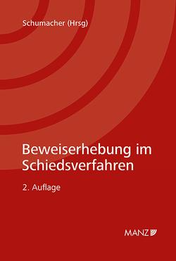 Beweiserhebung im Schiedsverfahren von Schumacher,  Hubertus