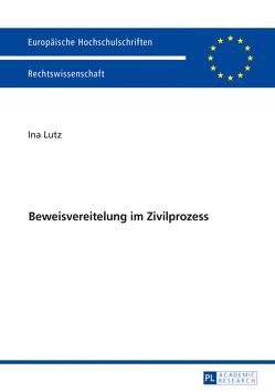 Beweisvereitelung im Zivilprozess von Lutz,  Ina