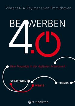 Bewerben 4.0 von Zeylmans van Emmichoven,  Vincent G.A.