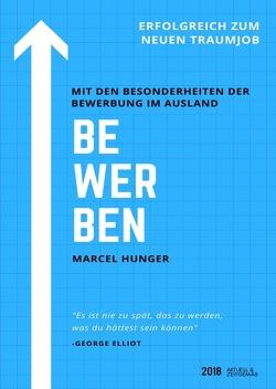 Bewerben – Erfolgreich zum neuen Traumjob! von Hunger,  Marcel
