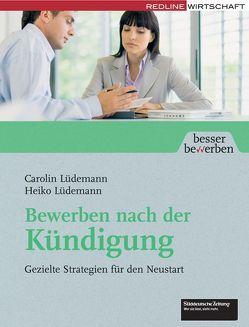 Bewerben nach der Kündigung von Lüdemann,  Carolin, Lüdemann,  Heiko