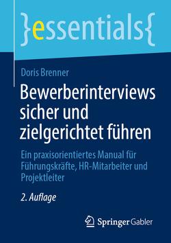 Bewerberinterviews sicher und zielgerichtet führen von Brenner,  Doris
