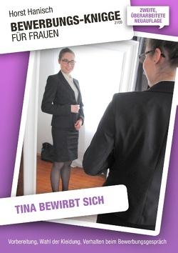 Bewerbungs-Knigge 2100 für Frauen – Tina bewirbt sich von Hanisch,  Horst