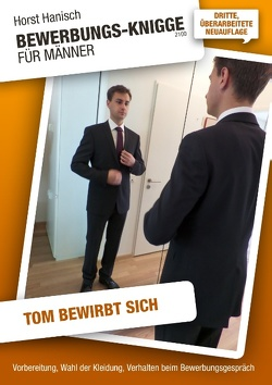Bewerbungs-Knigge 2100 für Männer – Tom bewirbt sich von Hanisch,  Horst