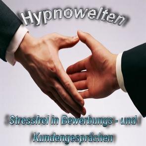 Bewerbungsgespräch & Kundengespräch ohne Stress führen (Hypnose CD) von Gorka,  Michael