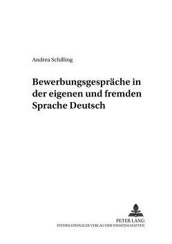 Bewerbungsgespräche in der eigenen und fremden Sprache Deutsch von Schilling,  Andrea