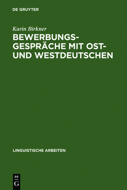 Bewerbungsgespräche mit Ost- und Westdeutschen von Birkner,  Karin