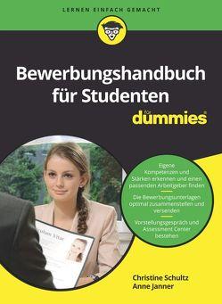 Bewerbungshandbuch für Studierende für Dummies von Janner,  Anne, Schultz,  Christine