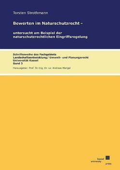 Bewerten im Naturschutzrecht – untersucht am Beispiel der naturschutzrechtlichen Eingriffsregelung von Strothmann,  Torsten