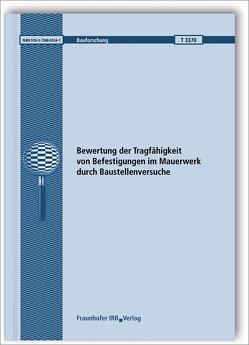 Bewertung der Tragfähigkeit von Befestigungen im Mauerwerk durch Baustellenversuche. von Becker,  Rainer, Hofmann,  Jan, Lieberum,  Karl-Heinz, Thiele,  Catherina