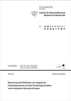Bewertung des Einflusses von integrierten Festwalzprozessen auf das Ermüdungsverhalten unter komplexen Beanspruchungen von Saalfeld,  Stephanie