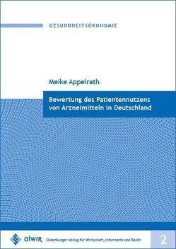 Bewertung des Patientennutzens von Arzneimitteln in Deutschland von Appelrath,  Meike