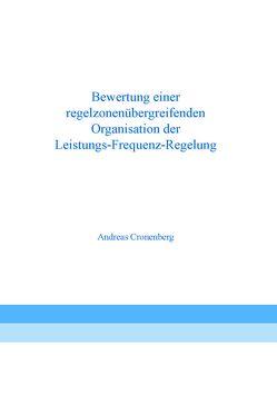 Bewertung einer regelzonenübergreifenden Organisation der Leistungs-Frequenz-Regelung von Cronenberg,  Andreas
