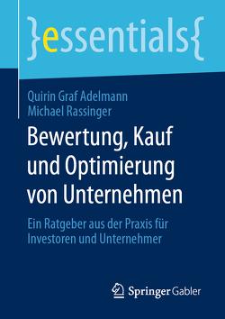Bewertung, Kauf und Optimierung von Unternehmen von Graf Adelmann,  Quirin, Rassinger,  Michael