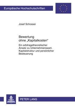 Bewertung ohne «Kapitalkosten» von Schosser,  Josef