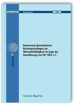 Bewertung überarbeiteter Rechengrundlagen zur Wärmeleitfähigkeit im Zuge der Novellierung von EN 1992-1-2. Abschlussbericht. von Spille,  Jens, Zehfuß,  Jochen