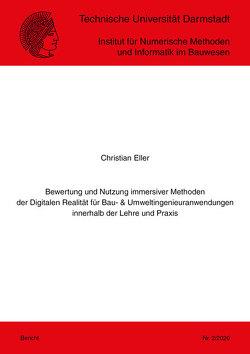 Bewertung und Nutzung immersiver Methoden der Digitalen Realität für Bau- & Umweltingenieuranwendungen innerhalb der Lehre und Praxis von Eller,  Christian