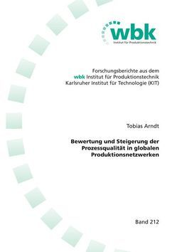 Bewertung und Steigerung der Prozessqualität in globalen Produktionsnetzwerken von Arndt,  Tobias