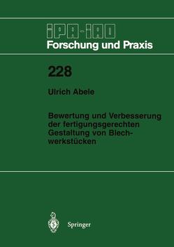 Bewertung und Verbesserung der fertigungsgerechten Gestaltung von Blechwerkstücken von Abele,  Ulrich