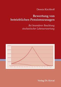 Bewertung von betrieblichen Pensionszusagen von Kirchhoff,  Dennis
