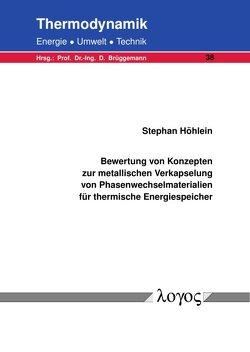 Bewertung von Konzepten zur metallischen Verkapselung von Phasenwechselmaterialien für thermische Energiespeicher von Höhlein,  Stephan