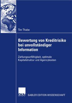 Bewertung von Kreditrisiko bei unvollständiger Information von Bühler,  Prof. Dr. Dr. h.c. Wolfgang, Thabe,  Tim