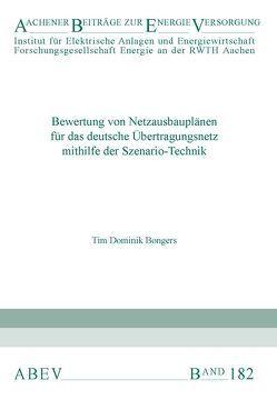 Bewertung von Netzausbauplänen für das deutsche Übertragungsnetz mithilfe der Szenario-Technik von Bongers,  Tim Dominik, Moser,  Albert