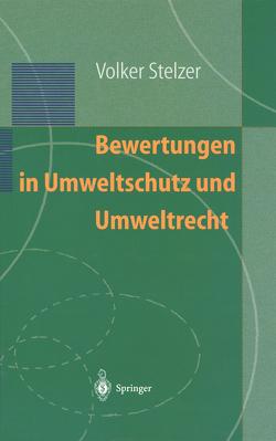 Bewertungen in Umweltschutz und Umweltrecht von Stelzer,  Volker