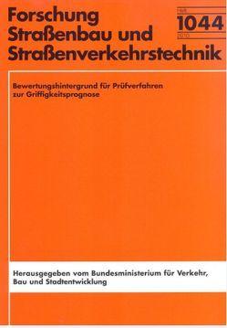 Bewertungshintergrund für Prüfverfahren zur Griffigkeitsprognose von Bösel,  Patrick, Schmalz,  Michael, Wenzl,  Patrik, Wörner,  Thomas