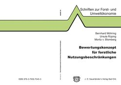 Bewertungskonzept für forstliche Nutzungsbeschränkungen von Blomberg von,  Moritz, Möhring,  Bernhard, Rüping,  Ursula