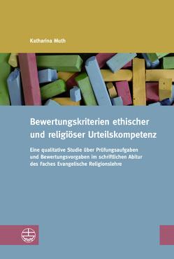 Bewertungskriterien ethischer und religiöser Urteilskompetenz von Muth,  Katharina