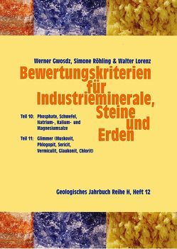 Bewertungskriterien für Industrieminerale, Steine und Erden von Gwosdz,  Werner, Lorenz,  Walter, Röhling,  Simone